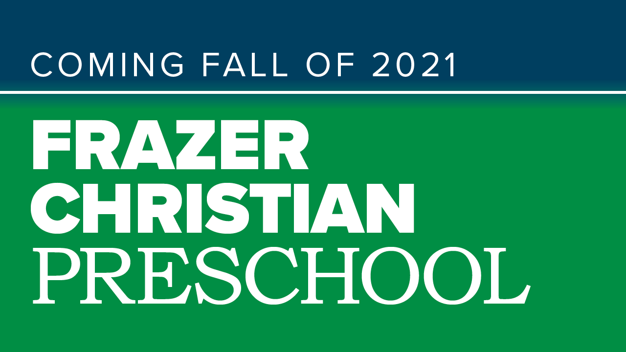 Announcing Frazer Christian Preschool