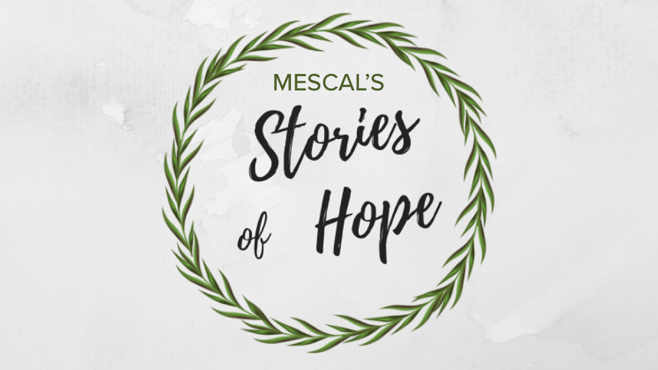 Mescal's Stories of Hope
