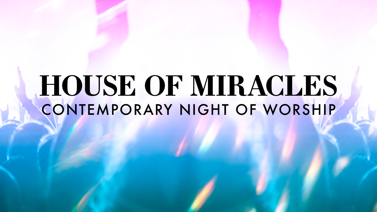 Houseof Miracles Now Graphic