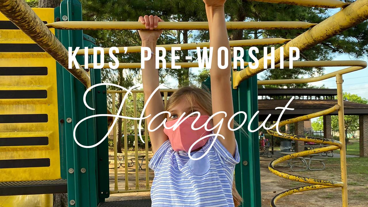 Kids Pre Worship Hangout