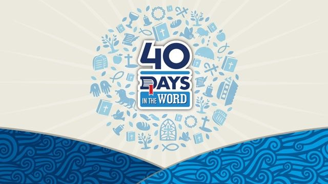 40 Days In The Word Sermon Series