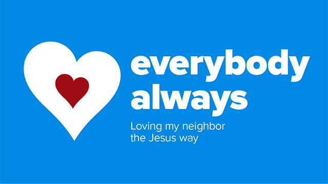 Everybody Always Sermon Series