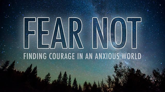 Fear Not Sermon Series