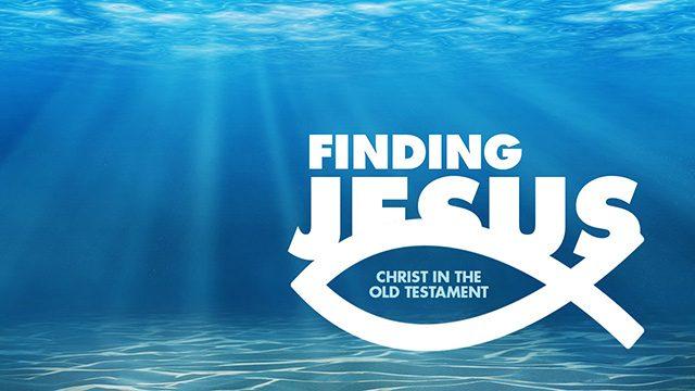 Finding Jesus Sermon Series