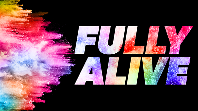 Fully Alive Sermon Series
