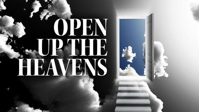 Open Up the Heavens Sermon Series