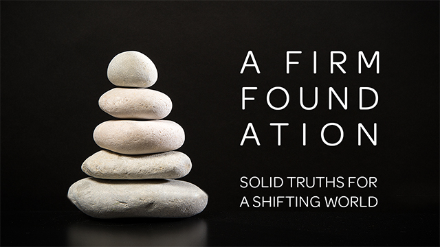 A Firm Foundation Sermon Series