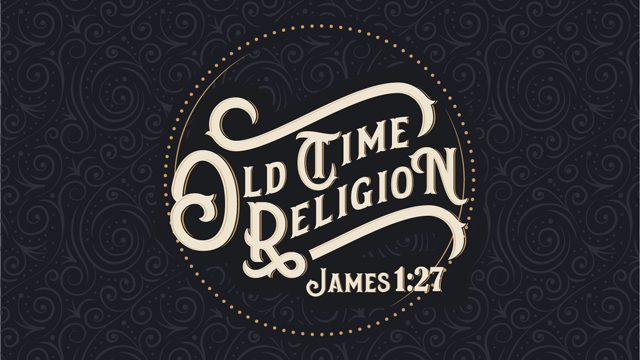 Old Time Religion Sermon Series