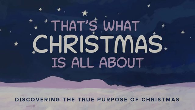 That's What Christmas Is All About Sermon Series